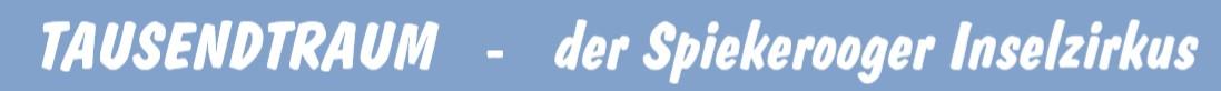 Onlineanmeldung Spiekerooger Inselzirkus - CIRCUS TAUSENDTRAUM